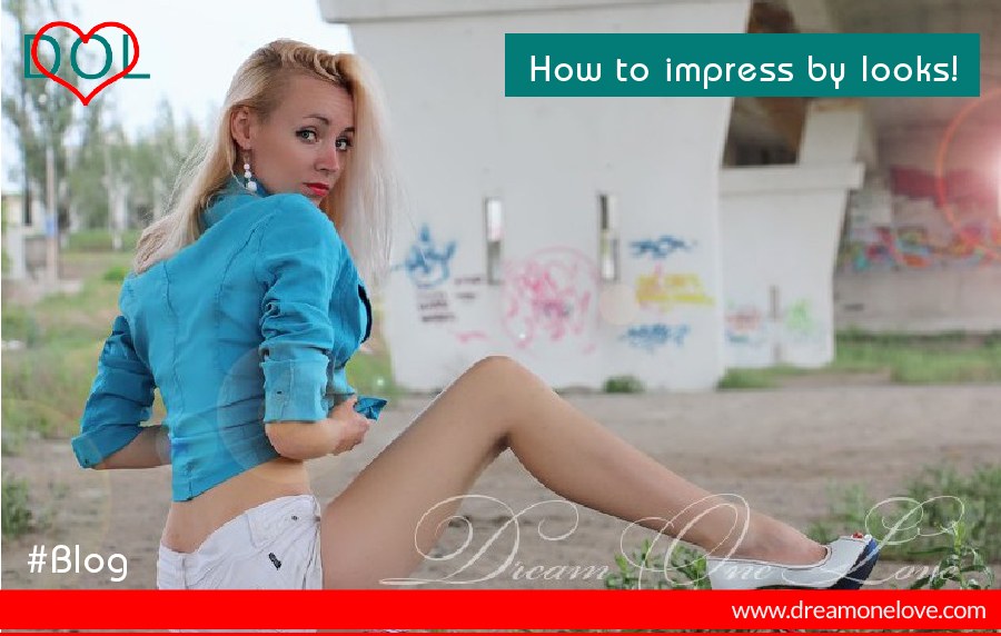 How To Impress By Looks Blog